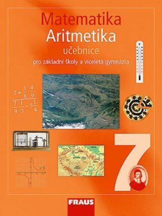 Matematika 7 Aritmetika Učebnice - Kolektiv