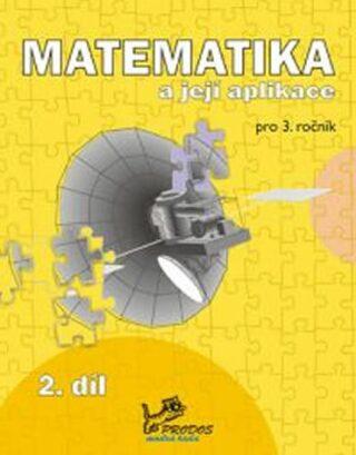 Matematika a její aplikace pro 3. ročník 2. díl - 3. ročník - Josef Molnár, Hana Mikulenková