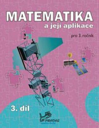 Matematika a její aplikace 3 – 3. díl - Josef Molnár, Hana Mikulenková