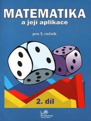 Matematika a její aplikace pro 5. ročník 2. díl - Kolektiv