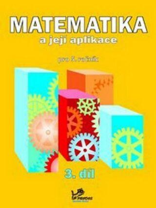 Matematika a její aplikace pro 5. ročník 3. díl - 5. ročník - Kolektiv