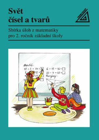 Matematika pro 2. roč. ZŠ Svět čísel a tvarů - Sbírka úloh - Jiří Divíšek