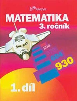 Matematika pro 3. ročník – 1. díl - Josef Molnár, Hana Mikulenková