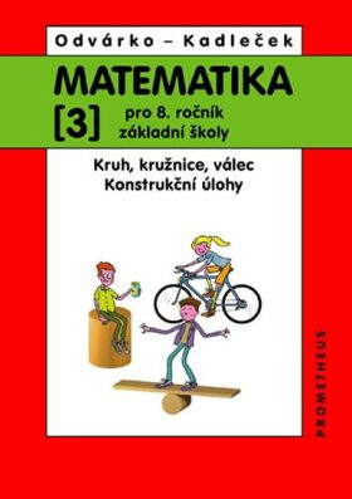 Matematika 3 pro 8. ročník základní školy - Oldřich Odvárko, Jiří Kadleček