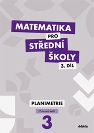 Matematika pro SŠ 3.díl - Pracovní sešit - Dana Gazárková