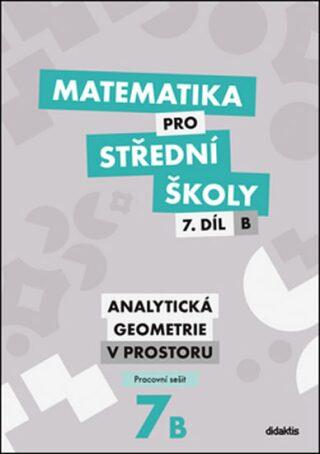 Matematika pro střední školy 7.díl B Pracovní sešit - Jana Kalová; Václav Zemek