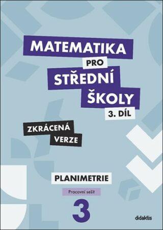 Matematika pro střední školy 3.díl Zkrácená verze - Dana Gazárková