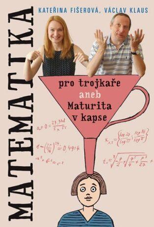 Matematika pro trojkaře - Václav Klaus, Kateřina Fišerová