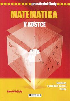 Matematika v kostce pro SŠ - Zdeněk Vošický