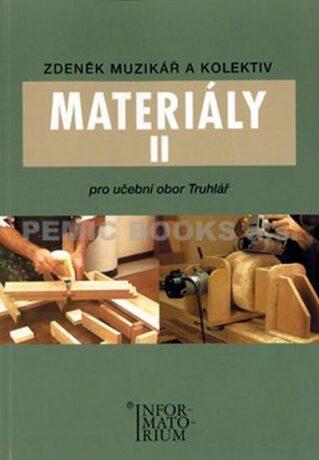 Materiály II - Pro učební obor Truhlář - Muzikář Zdeněk