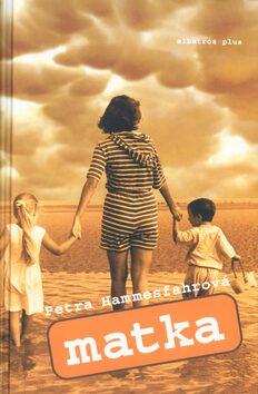 Matka - Petra Hammesfahrová