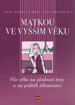 Matkou ve vyšším věku - Lucie Šilhová, Jana Stejskalová