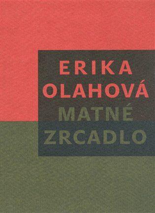 Matné zrcadlo - Erika Olahová