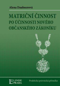 Matriční činnost po účinnosti nového Občanského zákoníku - Alena Daubnerová