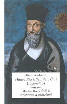 Matteo Ricci. Jezuita v Číně (1552–1610) - Giulio Andreotti
