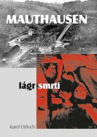 Mauthausen - lágr smrti - Littloch Karel