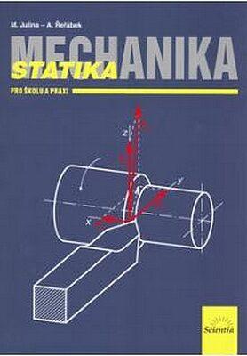 Mechanika - Statika pro školu a praxi - Řeřábek A., Julina M.
