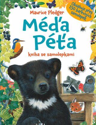 Méďa Péťa - kniha se samolepkami - Maurice Pledger