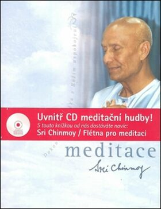 Meditace + CD Flétna pro meditaci - Sri Chinmoy