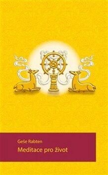 Meditace pro život - Geše Rabten