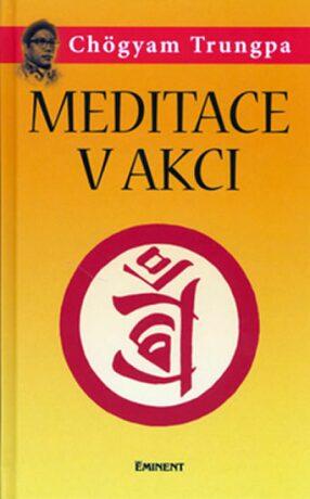 Meditace v akci - Chögyam Trungpa