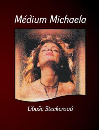 Médium Michaela - Libuše Steckerová