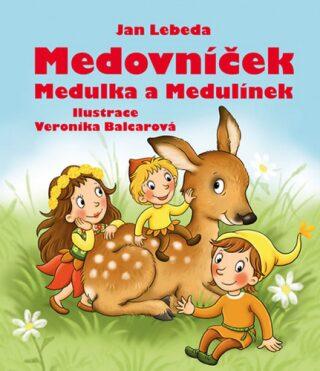 Medovníček, Medulka a Medulínek - Jan Lebeda