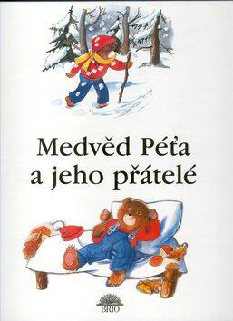 Medvěd Péťa a jeho přátelé - Martina Drijverová