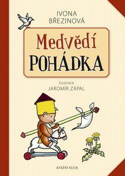 Medvědí pohádka - Ivona Březinová, Jaromír Zápal