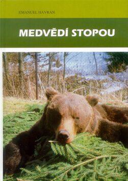 Medvědí stopou - Emanuel Havran