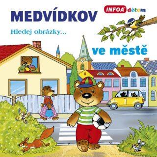 Medvídkov - ve městě