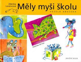 Měly myši školu - Jiří Fixl, Zdenka Lorencová