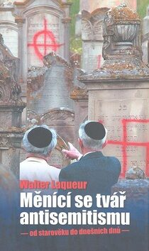 Měnící se tvář antisemitismu - Walter Laqueur