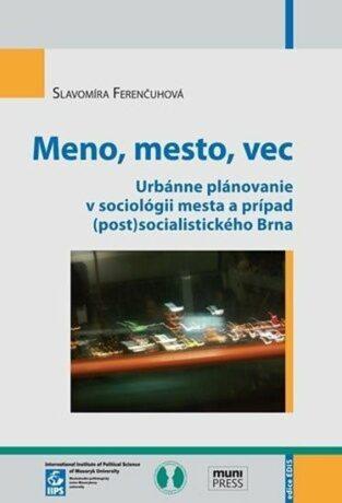 Meno, mesto, vec - Slavomíra Ferenčuhová