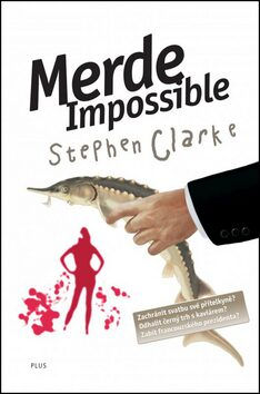 Merde! Impossible - Stephen Clarke