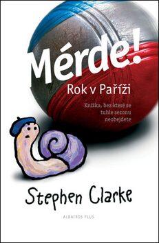 Mérde! Rok v Paříži - Stephen Clarke