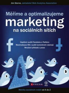 Měříme a optimalizujeme marketing na sociálních sítích - Jim Sterne