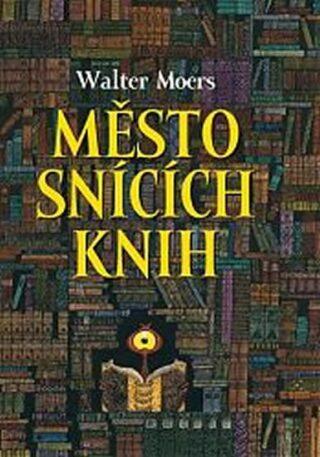 Město snících knih - Walter Moers