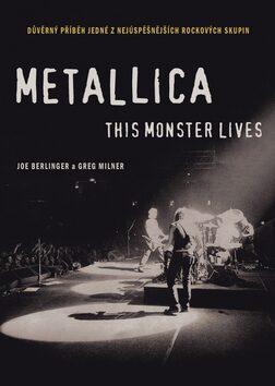 Metallica: This Monster Lives - Greg Milner, Joe Berlinger