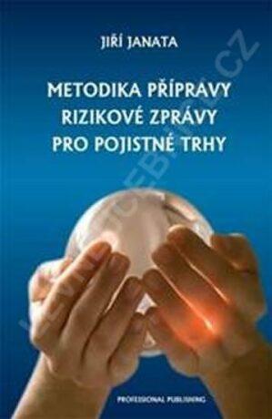 Metodika přípravy rizikové zprávy pro pojistné trhy - Jiří Janata