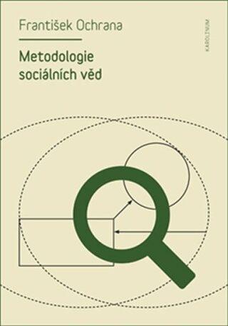 Metodologie sociálních věd - František Ochrana