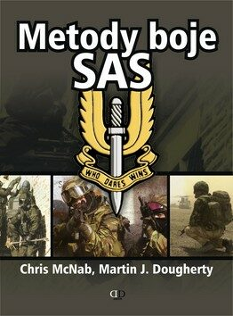 Metody boje SAS - Chris McNab, Martin J. Dougherty