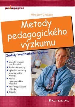 Metody pedagogického výzkumu - Miroslav Chráska