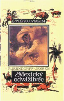Mexický odvážlivec - P.J. Jessen