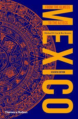 Mexico - Michael D. Coe, Rex Koontz