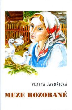 Meze rozorané - Vlasta Javořická, Irena Šmalcová