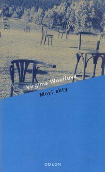 Mezi akty - Virginia Woolfová, Michal Linhart