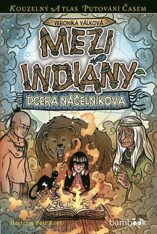Mezi indiány - Dcera náčelníkova - Petr Kopl, Veronika Válková