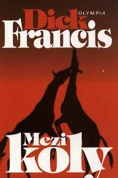 Mezi koly (váz.) - Dick Francis