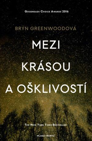 Mezi krásou a ošklivostí - Bryn Greenwoodová - e-kniha